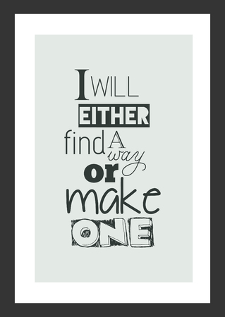 Life quote. Inspirational quote. I will either find a way or make one. Ilustração