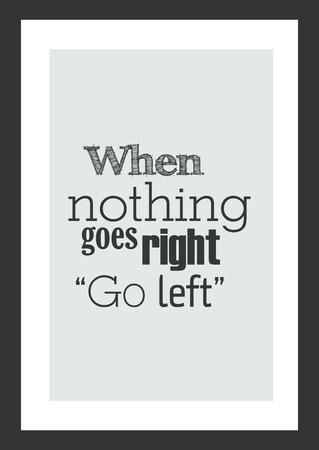 """人生の引用。インスピレーションの引用。何も右に行くとき """"左に行く"""" 写真素材 - 92347924"""