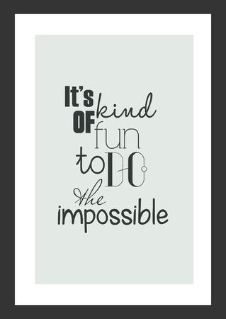 Lebens Zitat. Inspirierendes Zitat. Es macht Spaß, das Unmögliche zu tun.