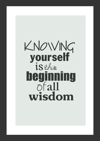 Life quote. Inspirational quote. Knowing yourself is the beginning of all wisdom. Zdjęcie Seryjne - 92347629