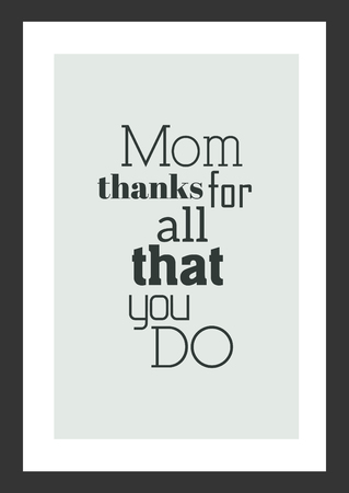 Life quote. Inspirational quote. Mom thanks for all that you do. 向量圖像