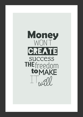 Life Quote. Isolated On White Background. Money Wonu0027t Create Success The  Freedom