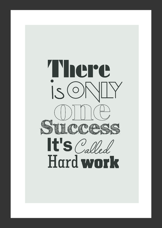 Life quote. Inspirational quote. There is only one success its called hard work. Ilustração