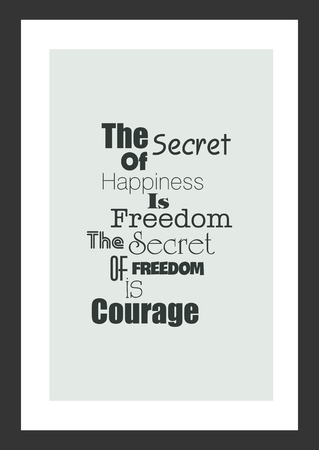 Wonderful Life Quote. Isolated On White Background. The Secret To Happiness Is Freedom .