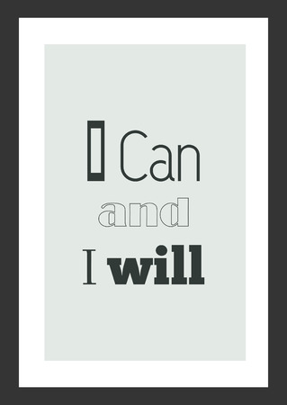 Life quote. Inspirational quote. I can and i will. Ilustração