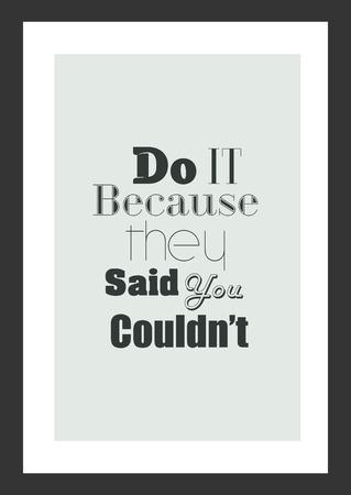 Cita de vida Cita inspirada. Hazlo porque dijeron que no podías.