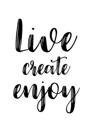Life quote. Isolated on white background. Live create enjoy. Illustration