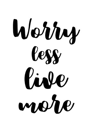 Life quote isolated on white background. Worry less live more. 版權商用圖片 - 93078035