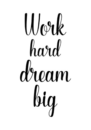 Life quote isoolated on white background. Work hard dream big. 向量圖像