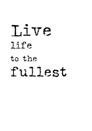 Life quote. Isolated on white background. Live life to the fullest. 向量圖像