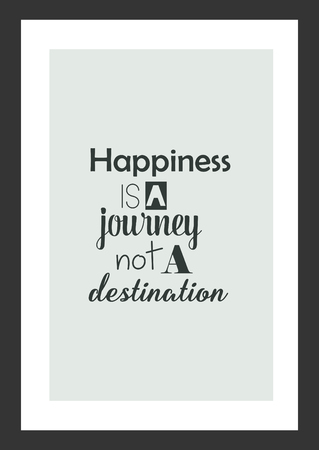 Life quote. Isolated on white background. Happiness is a journey not a destination.