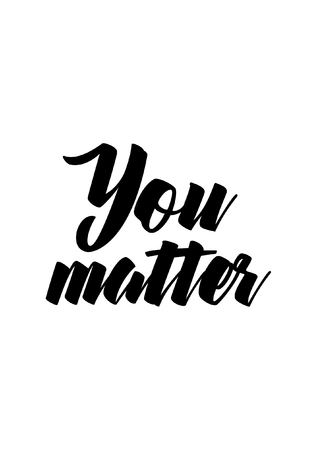 Life quote. Isolated on white background. You matter. 일러스트