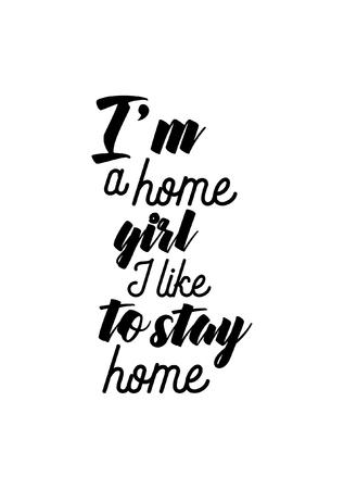 人生の引用、白い背景に隔離。私は家の女の子です、私は家に滞在するのが好きです。