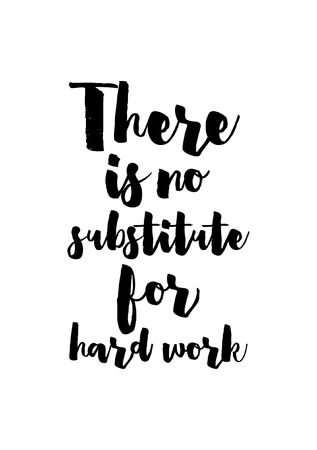Life quote. Isolated on white background. There is no substitute for hard work. Vectores