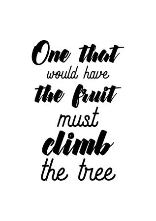Lebens Zitat. Isoliert auf weißem hintergrund Wer die Frucht haben möchte, muss auf den Baum klettern. Vektorgrafik