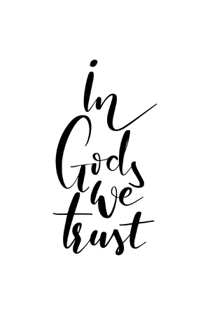 Hand drawn word. Brush pen lettering with phrase In Gods we trust.