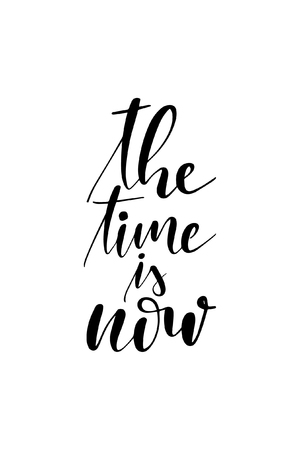 Hand drawn word. Brush pen lettering with phrase The time is now.