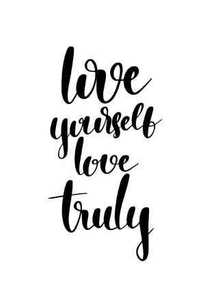 Hand drawn word. Brush pen lettering with phrase Love yourself, love truly.