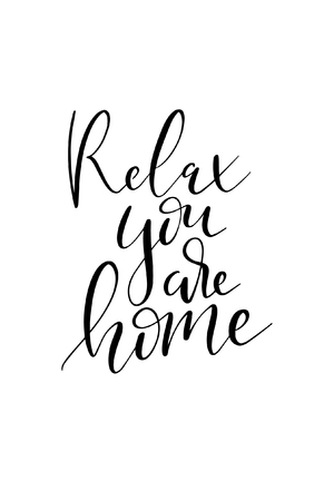 Hand drawn word. Brush pen lettering with phrase Relax you are home.