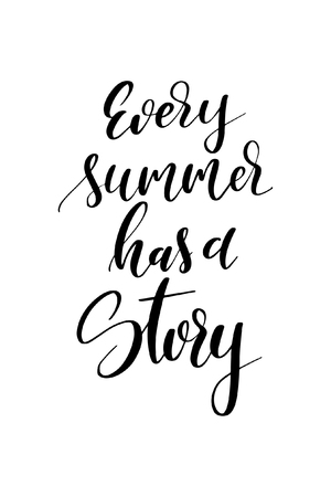 Hand drawn word. Brush pen lettering with phrase Every summer has a story.