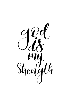 Hand drawn word. Brush pen lettering with phrase God is my strength.