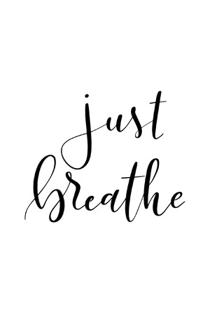 Hand drawn word with brush pen lettering with phrase Just breathe.