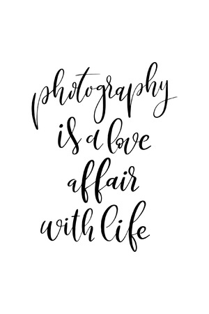 Hand drawn word. Brush pen lettering with phrase Photography is a love affair with life.