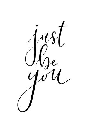 Hand drawn word. Brush pen lettering with phrase Just be you. Ilustração Vetorial