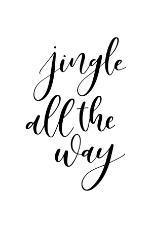 Christmas greeting card with brush calligraphy. Vector black with white background. Jingle all the way.