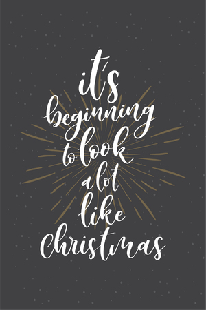 Christmas quote, lettering. Print Design Vector illustration. It's beginning to look a lot like Christmas.