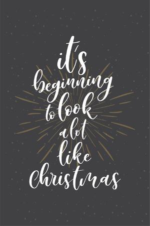 Kerst citaat, belettering. Afdrukontwerp vectorillustratie. Het begint veel op Kerstmis te lijken.