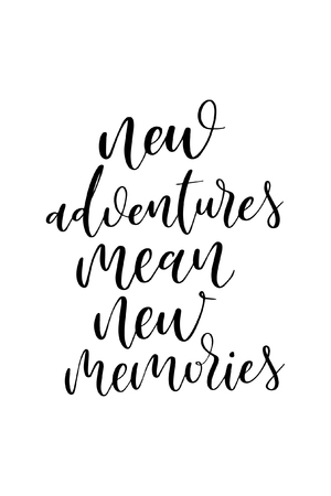 Hand drawn word. Brush pen lettering with phrase New adventures mean new memories.