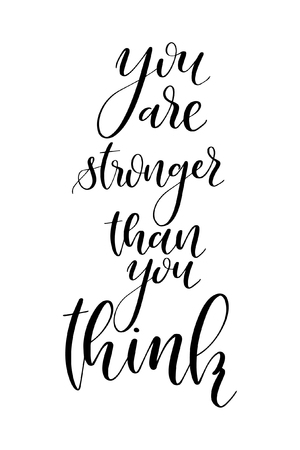 Hand drawn word. Brush pen lettering with phrase You are stronger than you think.