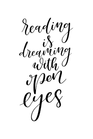 Hand drawn word. Brush pen lettering with phrase Reading is dreaming with open eyes.