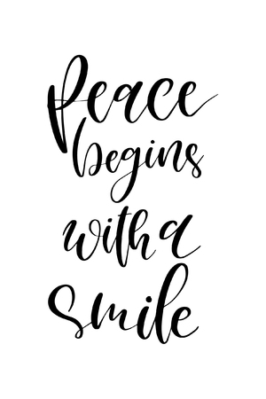 Hand drawn word. Brush pen lettering with phrase Peace begins with a smile.