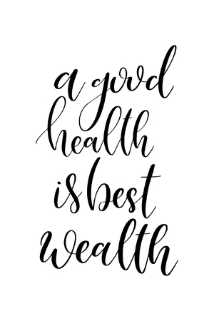 Hand drawn word. Brush pen lettering with phrase A good health is best wealth.