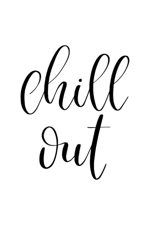 Hand drawn word. Brush pen lettering with phrase Chill out.