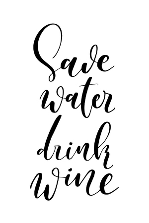 Hand drawn word. Brush pen lettering with phrase Save water, drink wine.