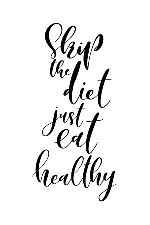 Hand drawn word. Brush pen lettering with phrase Skip the diet, just eat healthy.