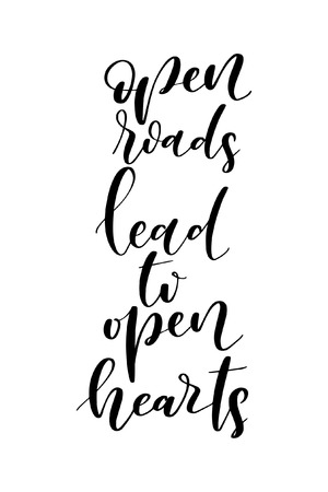 Hand drawn word. Brush pen lettering with phrase Open roads, lead to open hearts. Çizim