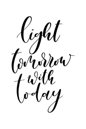 Mot dessiné à la main. Brossez le lettrage au stylo avec la phrase Lumière demain avec aujourd'hui