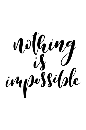 Hand drawn word. Brush pen lettering with phrase Nothing is impossible. Vector Illustration
