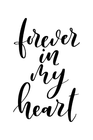 Hand drawn word. Brush pen lettering with phrase Forever in my heart. Illustration