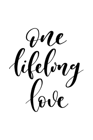 Hand drawn word. Brush pen lettering with phrase One lifelong love.
