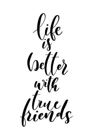 Mot dessiné à la main. Brossez les lettres au stylo avec la phrase La vie est meilleure avec de vrais amis.