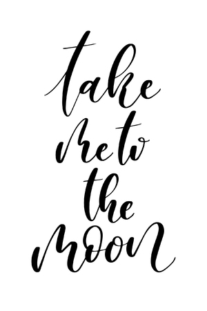 Hand drawn word. Brush pen lettering with phrase Take me to the moon. Çizim