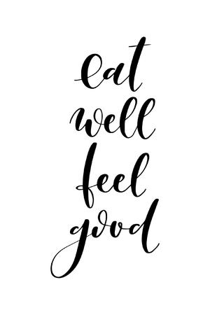 Handgezeichnetes Wort. Pinselstift-Schriftzug mit dem Satz Eat well feel good.