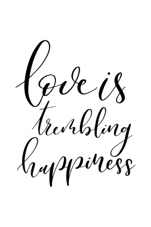 Hand drawn word. Brush pen lettering with phrase Love is trembling happiness.