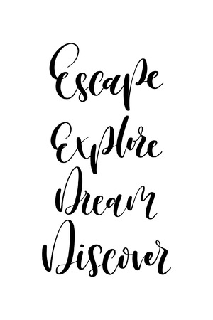 Hand drawn word. Brush pen lettering with phrase Escape explore dream discover. Ilustração