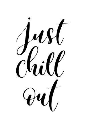 Hand drawn word. Brush pen lettering with phrase Just chill out.